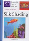 ESSENTIAL STITCH GUIDES: SILK SHADING - Royal School of Needlework