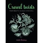 Crewel Twists, Fresh Ideas for Jacobean Embroidery