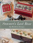 LOOSE FEATHERS 2012 SUMMER'S LAST ROSE, Blackbird Designs