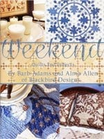 WEEKEND-Quilts and Projects by Barb Adams and Alma Allen