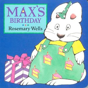 max-birthday-board-book-by-rosemary-wells