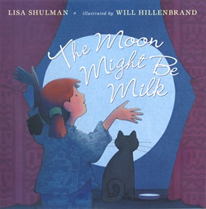 the-moon-might-be-milk-by-lisa-shulman