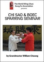 """Chi Sao & BOEC Sparring Seminar"" DVD by Grandmaster William Cheung"
