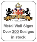One of the UK's largest Selection of Metal Wall Signs - Click to have a look at our Range