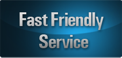 Fast friendly service