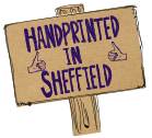 hand printed in Sheffield sign