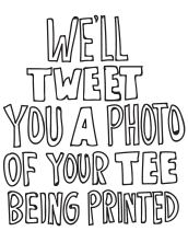 tweet a picture of your tee being printed text